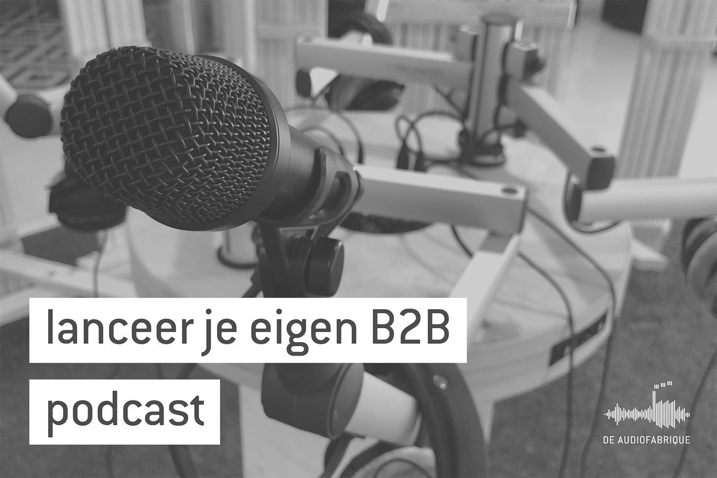lanceer je eigen b2b podcast